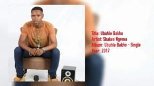 Shakes Ngema - Ubuhle Bakho